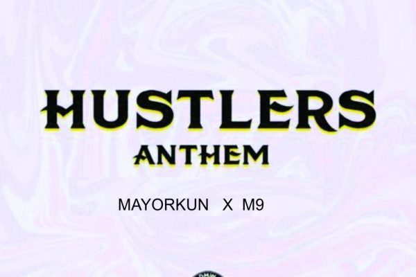 M9 Mayorkun Hustlers Anthem