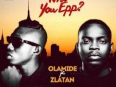 Olamide Zlatan Who You Epp Remix
