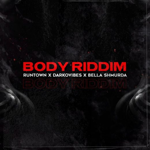 Runtown Body Riddim