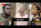 [Skit] Mark Angel Comedy Episode 243 – Kidney