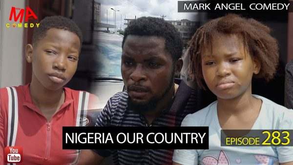 Mark Angel Comedy Episode 283 Nigeria Our Country