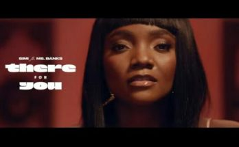 Simi Ms Banks - There For You Video