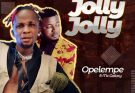 Opelempe – Jolly Jolly Ft. Mc Galaxy