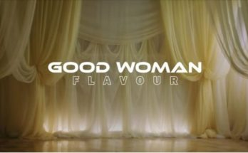 Flavour - Good Woman Video
