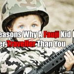 10 Reasons Why A Fauji Kid Is A Better Traveller Than You