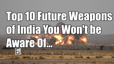 Top 10 Future Weapons of India You Won't be Aware Of