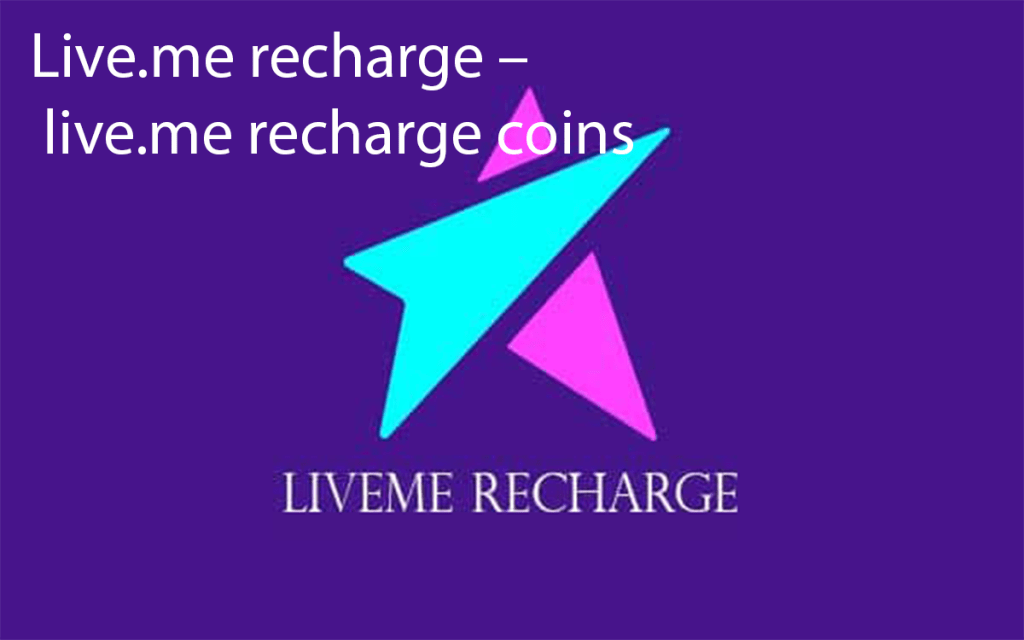 Live.me recharge – live.me recharge coins