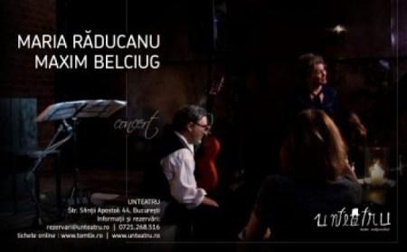Maria Răducanu și Maxim Belciug live la Unteatru