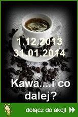 Kawa... i co i dalej?