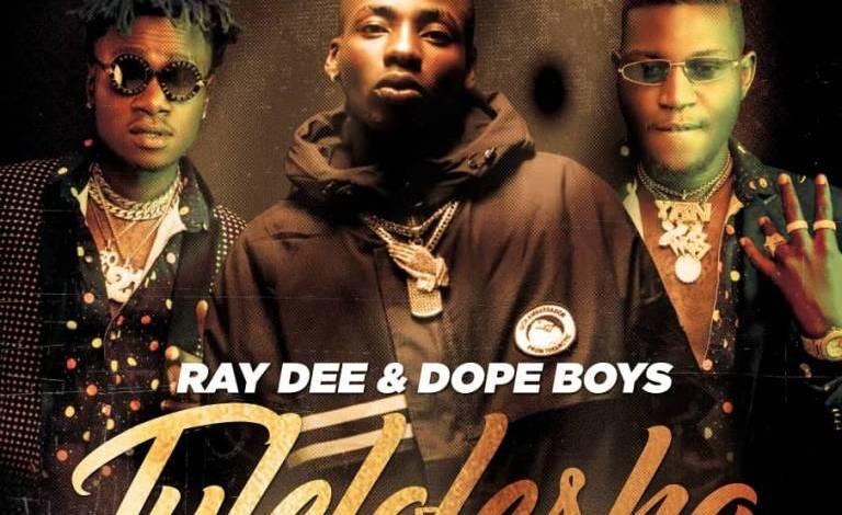 """Ray Dee ft. Dope Boys - """"Tulelolesha"""" Mp3"""