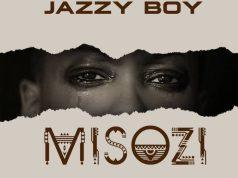 """Donload Jazzy Boy - """"Misozi"""" Mp3"""