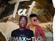 """DOWNLOAD Jemax ft. T-Low - """"Tata"""" Mp3"""
