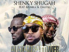 """DOWNLOAD Shenky ft. Afunika x Dalisoul - """"Alatamba Tower"""" Mp3"""