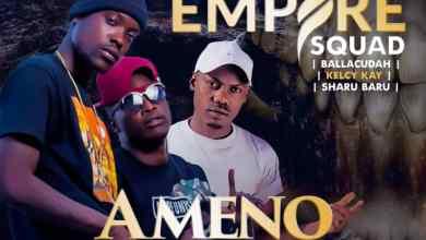 """DOWNLOAD Empire Squad - """"Ameno Mafupa"""" Mp3"""