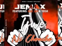 "DOWNLOAD Jemax ft. Ash Jay x Tosh - ""Ifwe Ni Choncho"" Mp3"