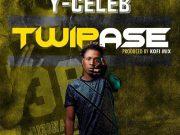 """DOWNLOAD Y Celeb Empire - """"Twipase"""" Mp3"""