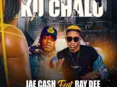 """DOWNLOAD Jae Cash Ft Ray Dee – """"Ku Chalo"""" Mp3"""