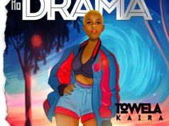 """DOWNLOAD Towela Kaira - """"No Drama"""" Mp3"""