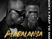 "DOWNLOAD Macky2 ft Yo Maps - ""Alabalansa"" Mp3"