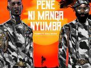 "Pompi ft. Mali Music ""Pene Ni Manga Nyuma"" Mp3"""
