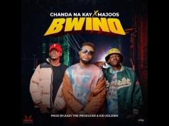 """DOWNLOAD Chanda Na Kay ft. Majoos – """"Bwino"""" Mp3"""