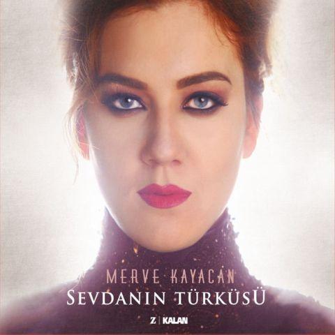 Sevdanın Türküsü • Merve Kayacan