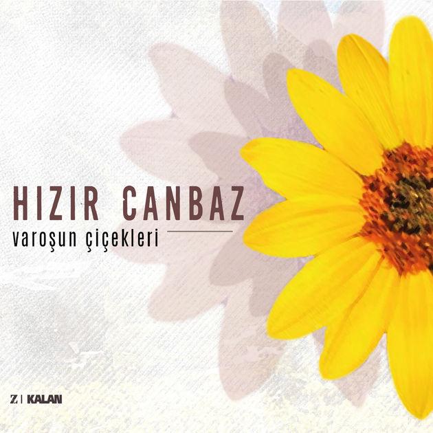 Varoşun Çiçekleri • Hızır Canbaz