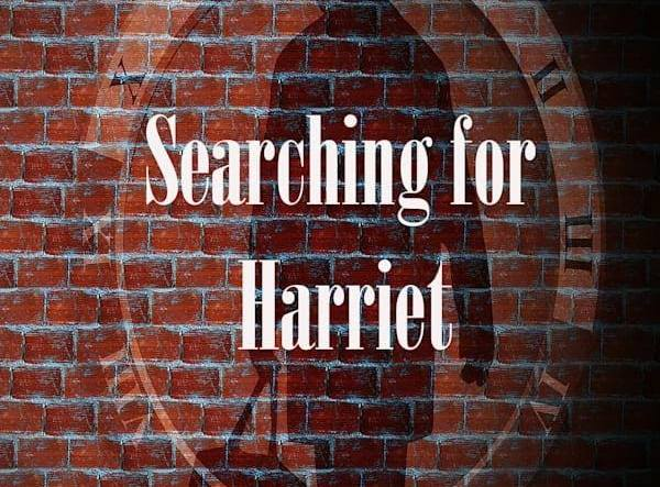 Searching For Harriet! A New Short Film by Maria Johnsen 1