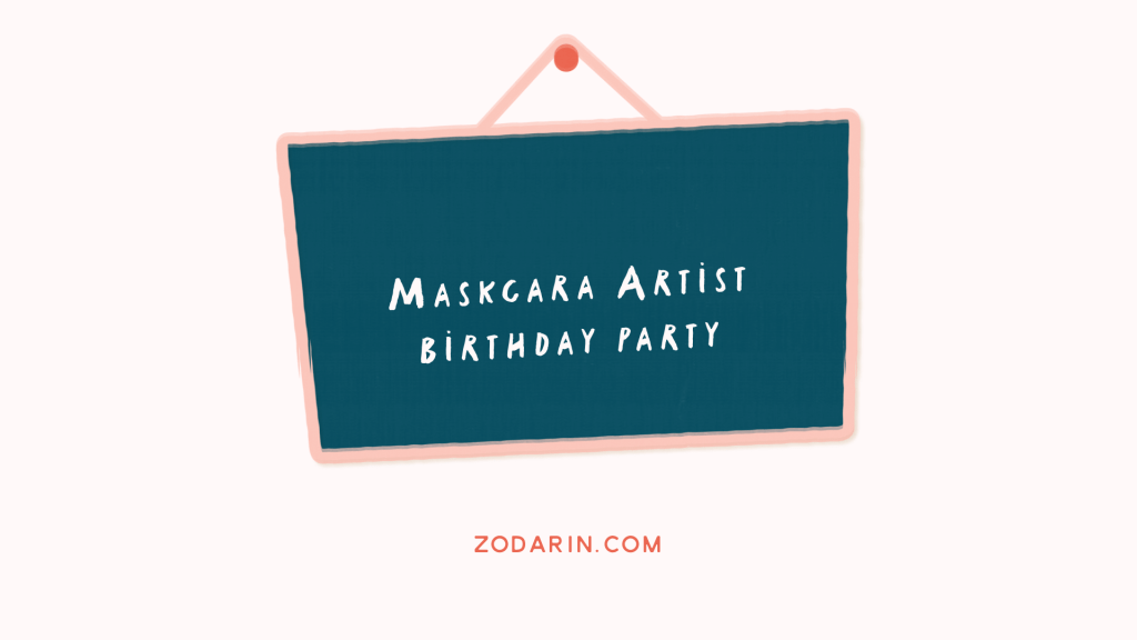 Maskcara Artist Birthday Party Details