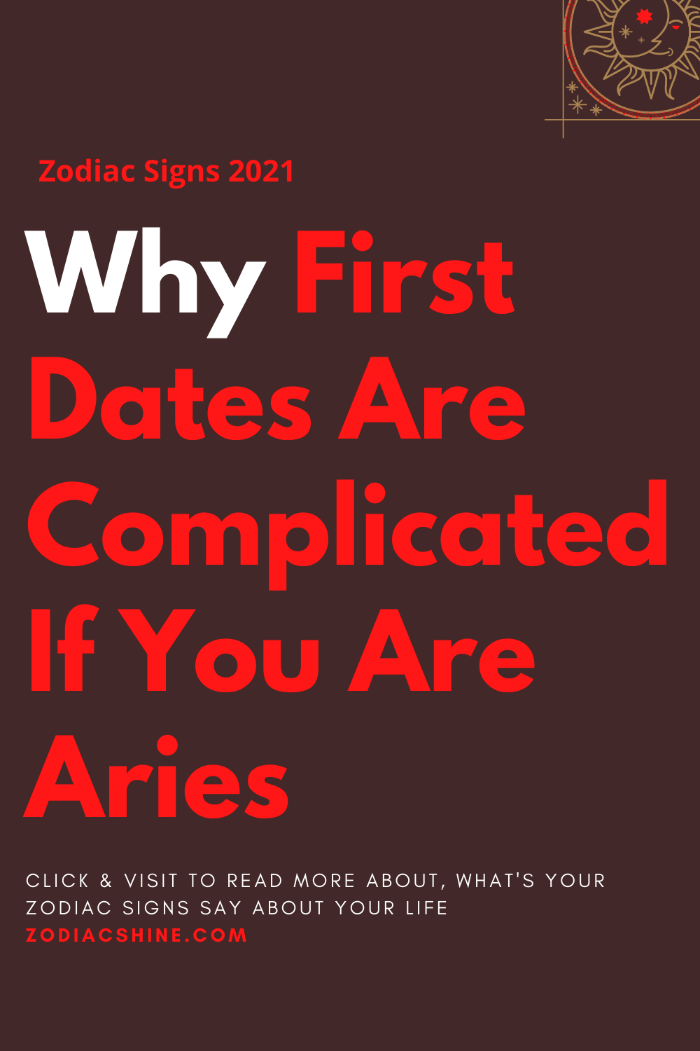 Why First Dates Are Complicated If You Are Aries