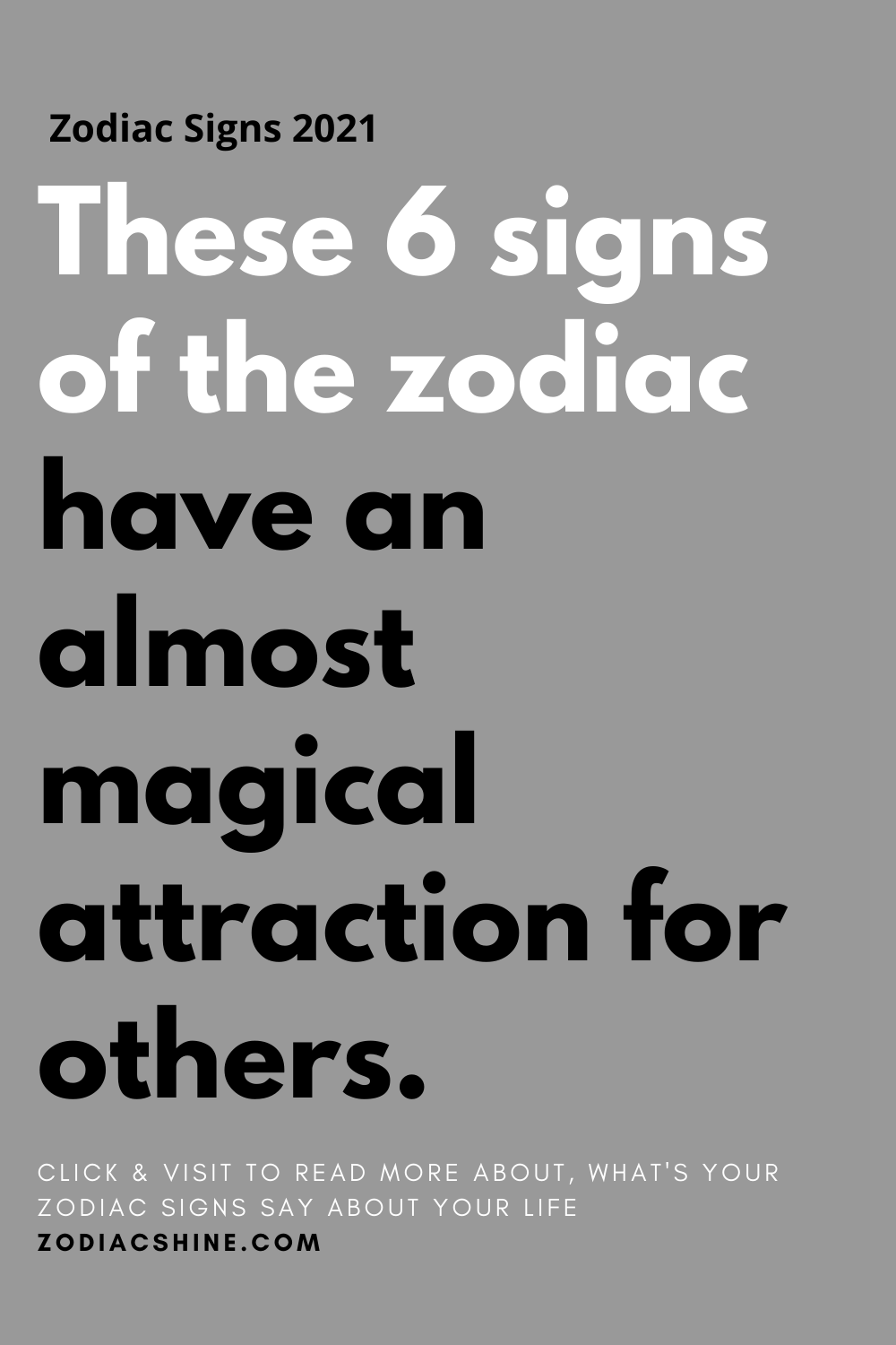 These 6 signs of the zodiac have an almost magical attraction for others.