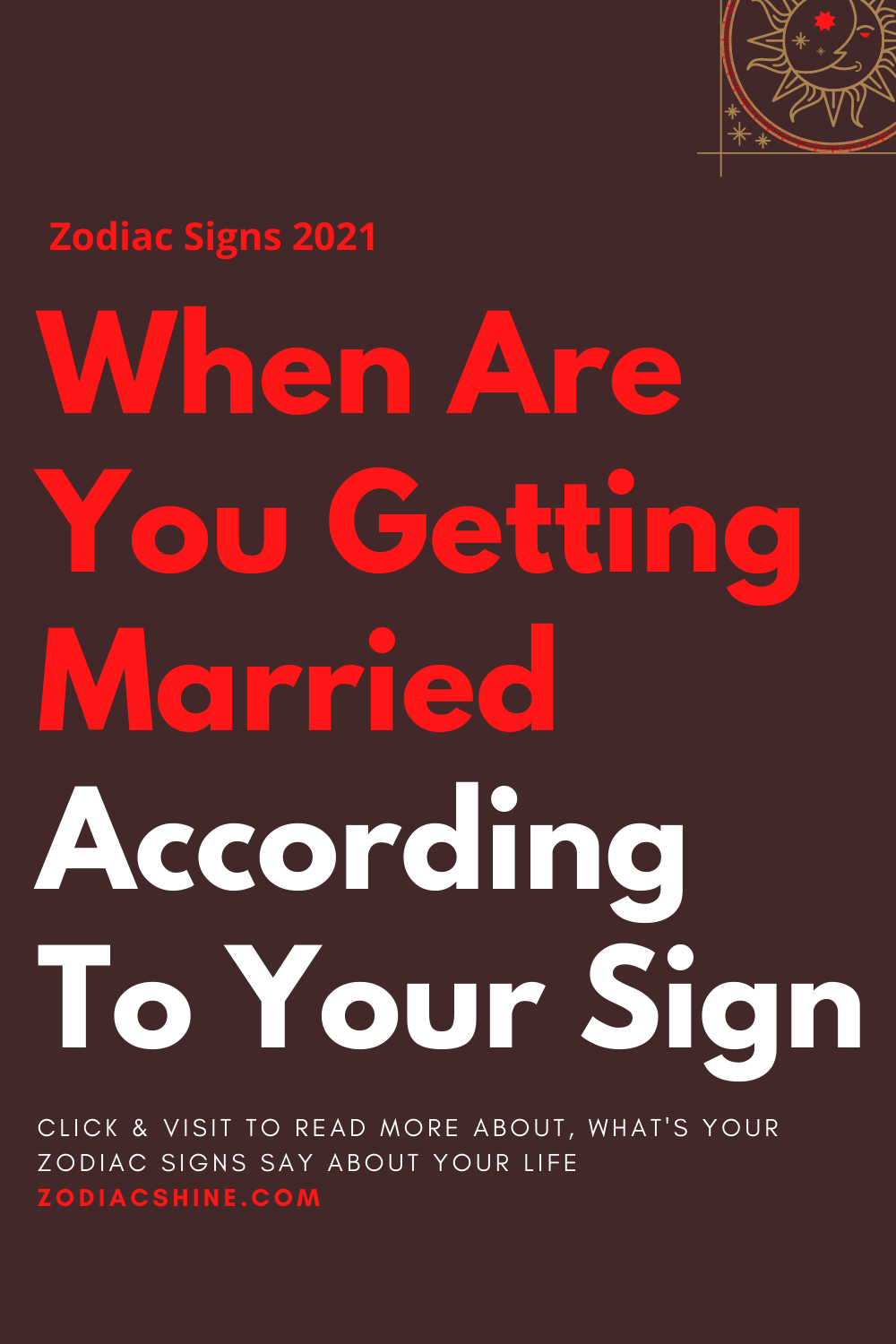 When Are You Getting Married According To Your Sign