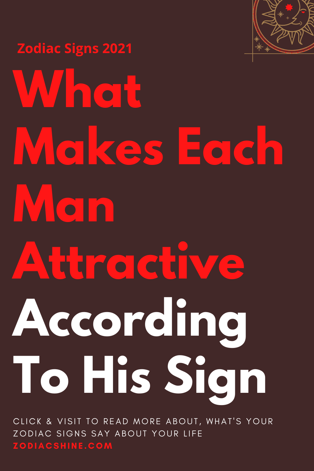 What Makes Each Man Attractive According To His Sign