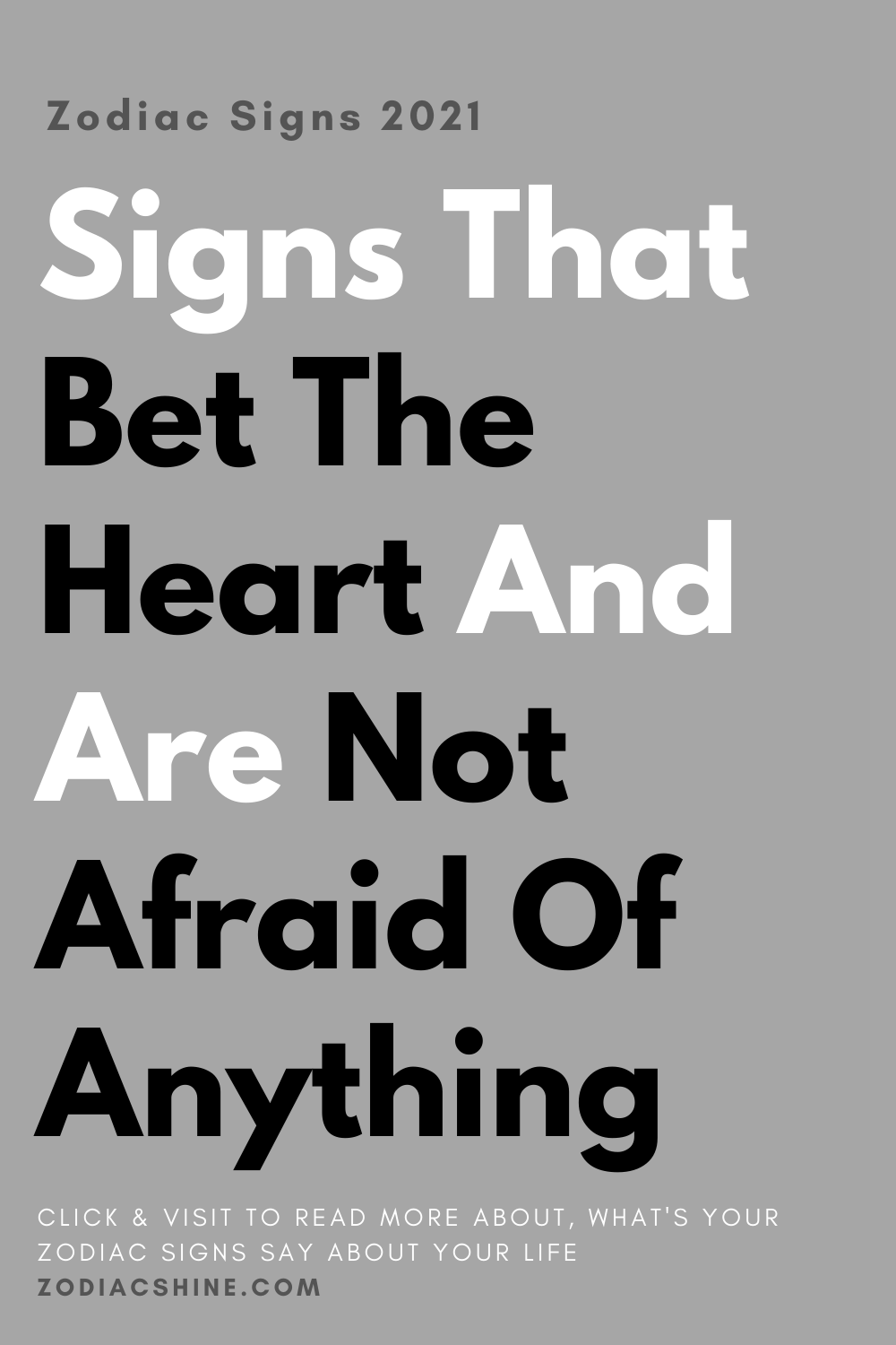 Signs That Bet The Heart And Are Not Afraid Of Anything