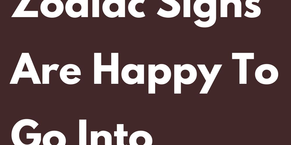 These 3 Zodiac Signs Are Happy To Go Into Relationships