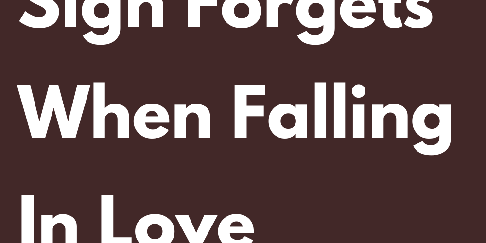 What Each Sign Forgets When Falling In Love Again