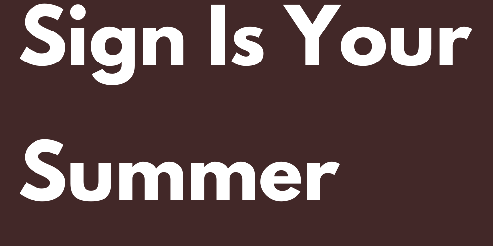 This Zodiac Sign Is Your Summer Love 2021