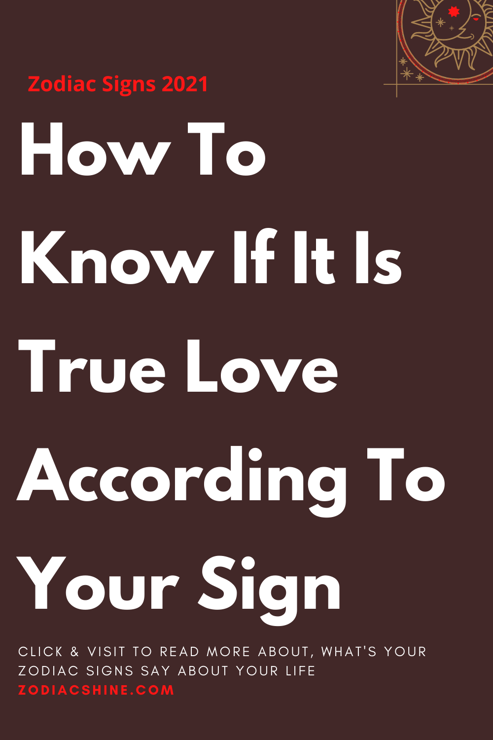 How To Know If It Is True Love According To Your Sign