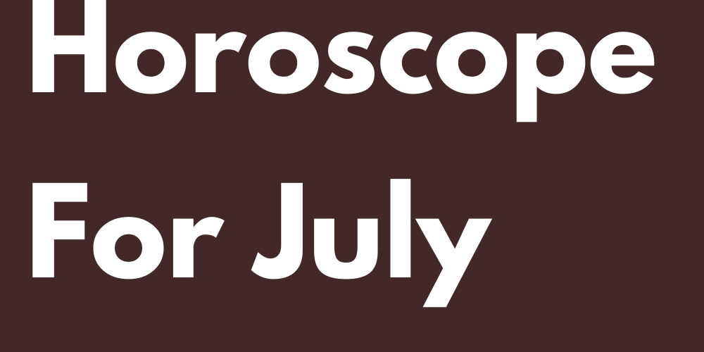 Your Love Horoscope For July 2021