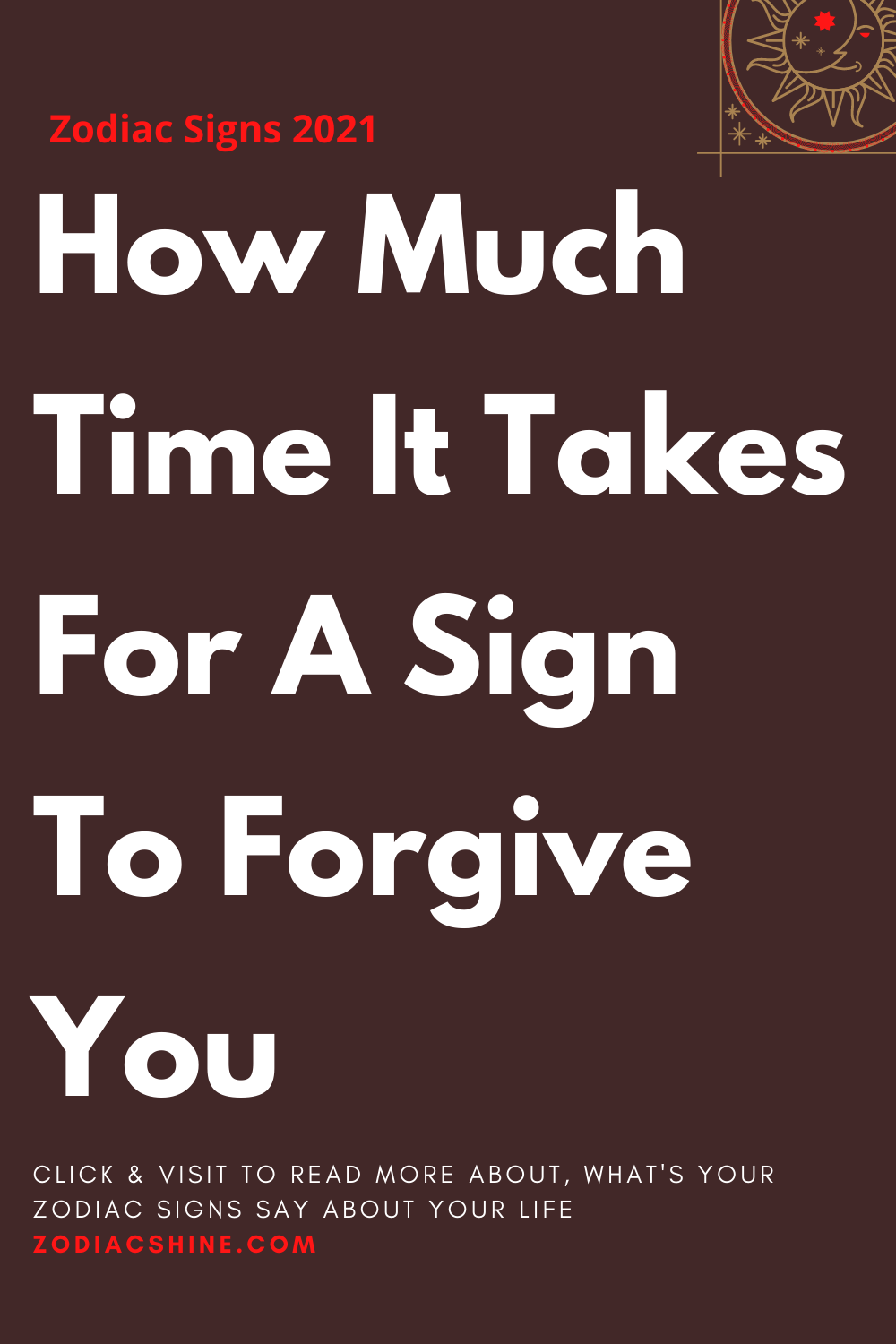 How Much Time It Takes For A Sign To Forgive You