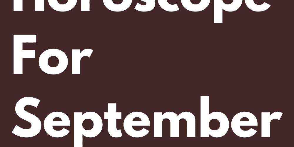 Your Love Horoscope For September 2021