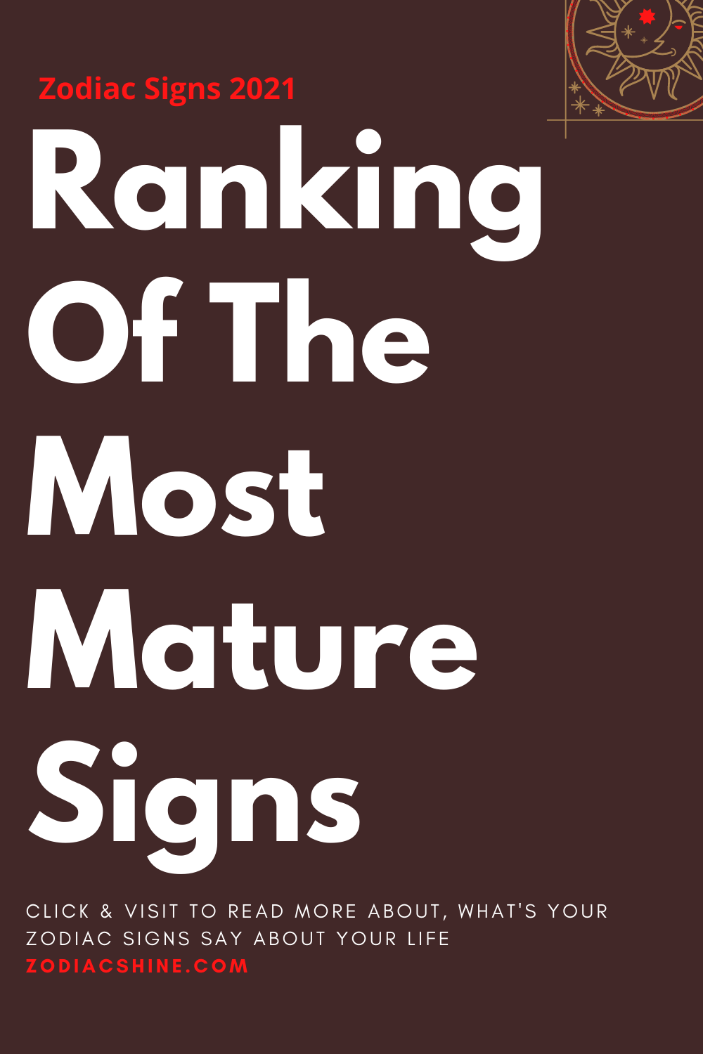 Ranking Of The Most Mature Signs