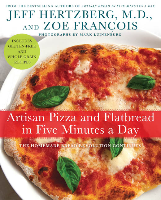 Artisan Pizza and Flatbread in Five Minutes a Day | ZoëBakes | Zoë François