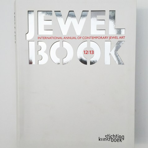 Jewel Book -International Annual of Contemporary Jewel Art ISBN:978-90-5856-410-8