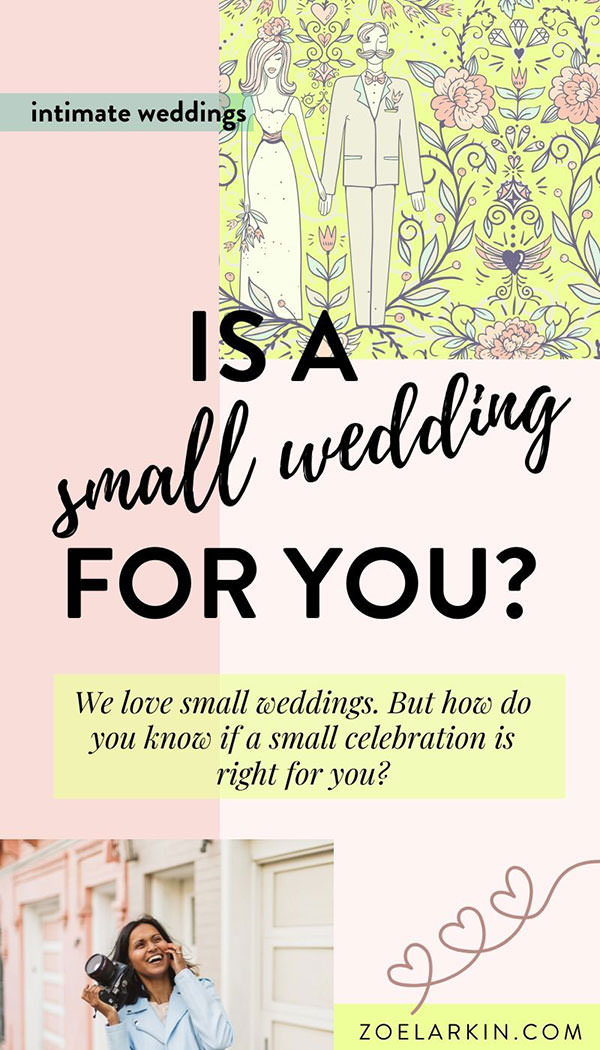 Should you have a small wedding? Here are 18 reasons why you might consider an intimate wedding! With small and micro weddings becoming more popular - especially at a time like this - there are many unique wedding ideas that honor your values + allow you to create a wedding that's custom, memorable and unique. We outline amazing small wedding ideas & 18 reasons why intimate weddings ROCK ⚡ #smallweddingideas #smallwedding #intimatewedding #weddinginspo | Zoe Larkin Photography