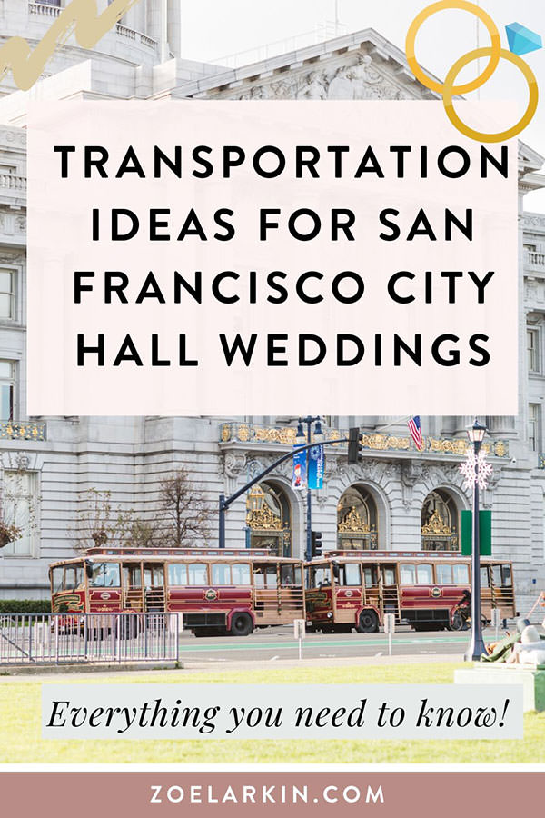 Are you planning your San Francisco City Hall wedding and wondering what are the best transportation ideas? 🚌🚆 🚗🚕 Should you drive, rent a limo, a shuttle bus, what about public transit or Uber? I have 10 of my options for getting around on your San Francisco City Hall wedding day! I have outlined some common pros and cons of each so you can find what works best for your SF City Hall wedding ceremony. #sfcityhall #sanfranciscocityhall | Zoe Larkin Photography