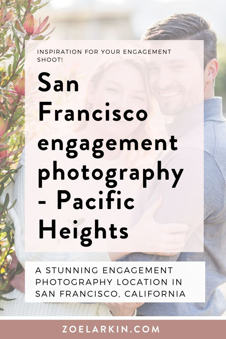 Want inspiration for your Pacific Heights engagement shoot? Here's a stunning engagement photography session in Pacific Heights neighborhood of San Francisco on a gorgeous spring evening with ultra cute couple, Andrea and Mason. Enjoy these inspiration images for your San Francisco engagement session and get in touch to book your own SF engagement shoot! #engagementphotography #sanfranciscoengagement | Zoe Larkin Photography
