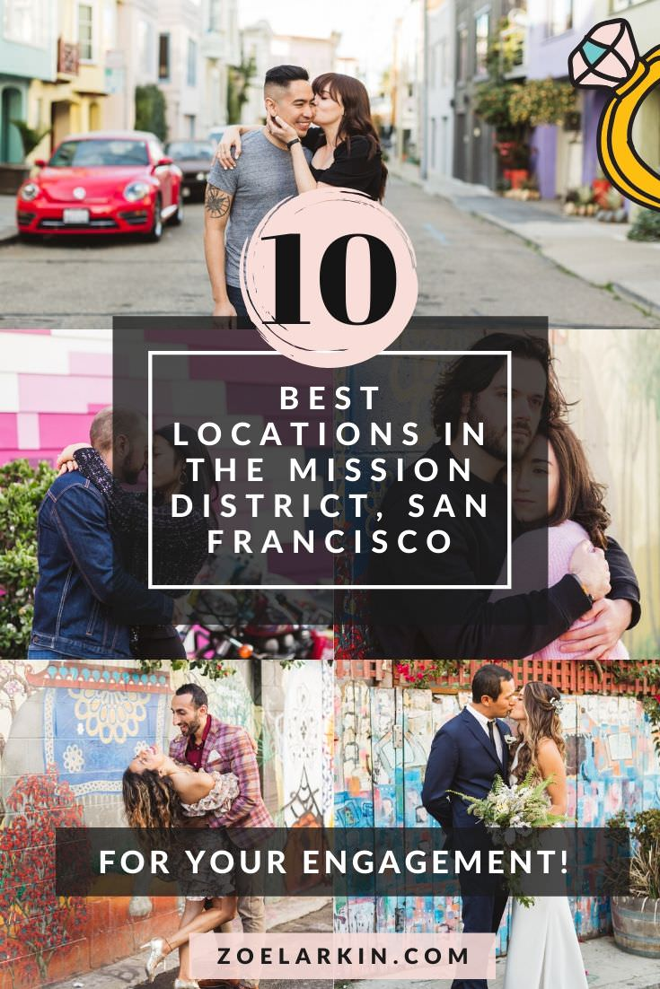 The 10 best photo locations in Mission District, San Francisco. From 16th St to 24th St, the Mission District is known in San Francisco for having the best murals, street art, Mexican food,  hipster vibes and iconic mansions. The area makes a gorgeous backdrop for engagement photos if you're engaged and in the San Francisco Bay Area. Plan your Mission District engagement session with these 10 best SF locations! #engagementphotography #sanfrancisco #missiondistrict | Zoe Larkin Photography