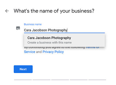 Set up screen from Google My Business - the prompt asks you 'what's the name of your business'. Enter the Business Name and click 'Next'.