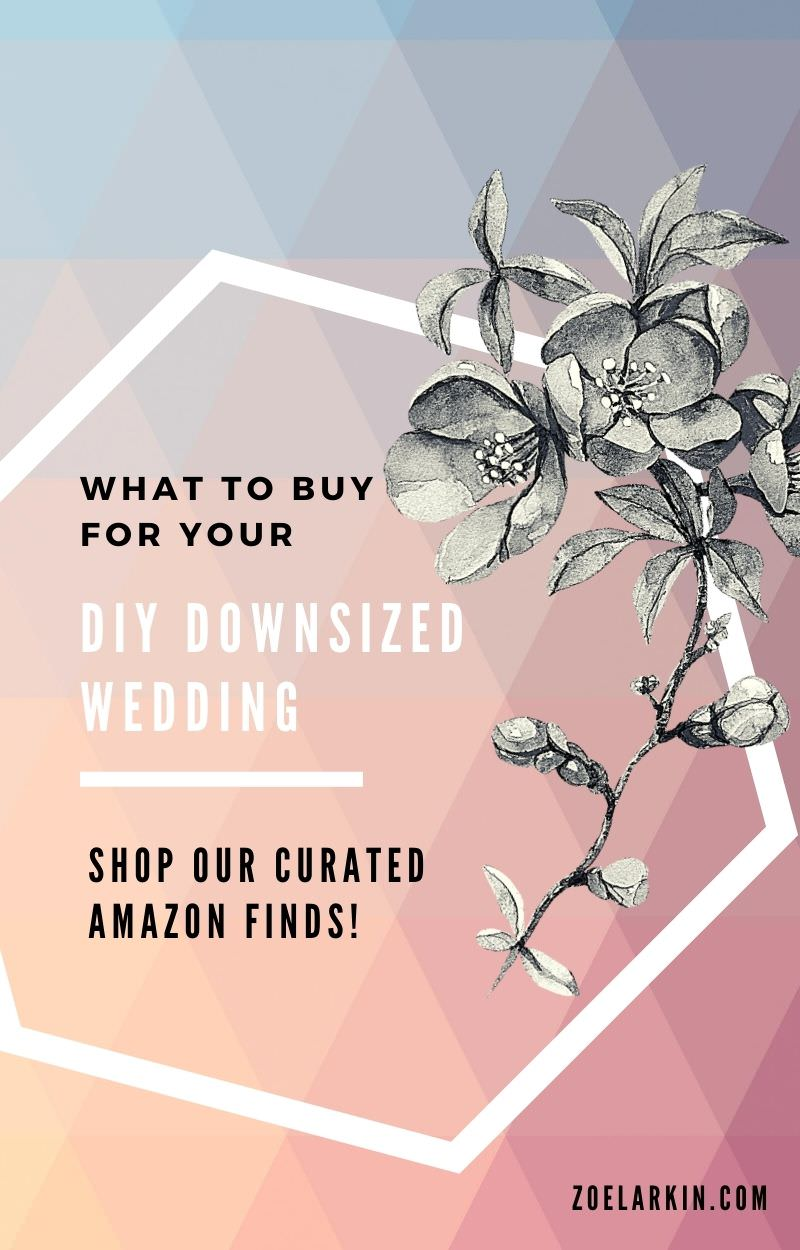 Planning a DIY downsized wedding? It's easy to overlook what you really NEED, while keeping things affordable + practical. I understand the challenges (& joys) of intimate, DIY weddings and will thoughtfully guide you through some items that I'm sure you never considered, but will be lost without! So let's keep things REAL and use Amazon (aka our best friend) for affordable wedding purchases that will last well beyond the big day! #wedding #weddingplanning | zoelarkin.com